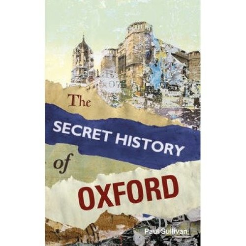 The Secret History of Oxford