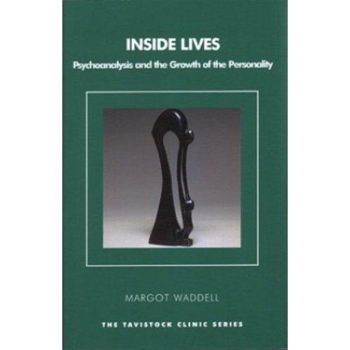 Inside Lives: Psychoanalysis and the Growth of the Personality (Tavistock Clinic) (The Tavistock Clinic Series)