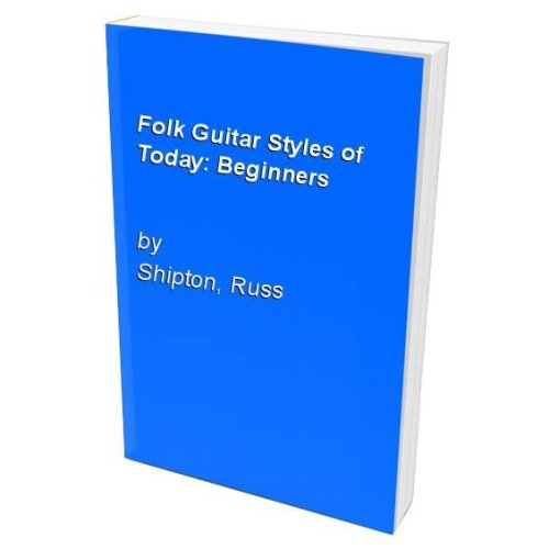 Folk Guitar Styles of Today: Beginners