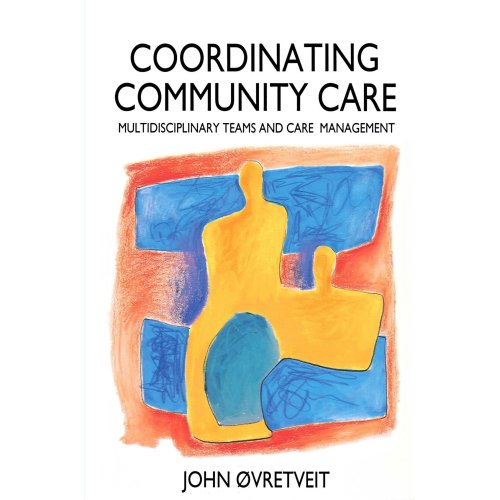 Co-ordinating Community Care: Multidisciplinary Teams and Care Management (Series; 17)
