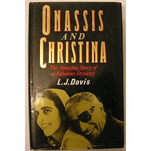 Onassis and Christina: The Amazing Story of a Fabulous Dynasty