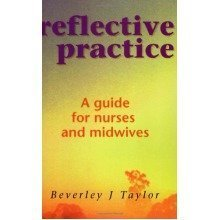Reflective Practice: a Guide for Nurses and Midwives