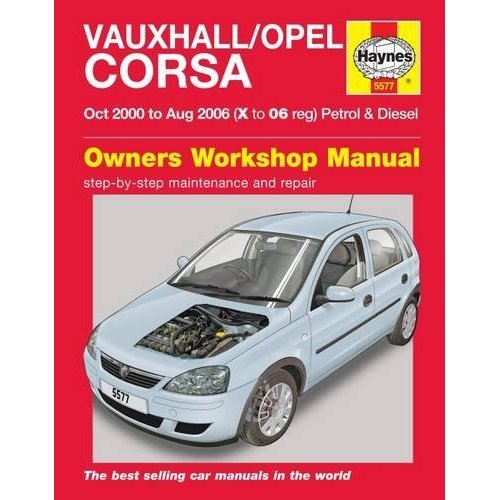 Vauxhall/Opel Corsa Petrol & Diesel (Oct 00 - Aug 06) Haynes Repair Manual (Haynes Service and Repair Manuals)