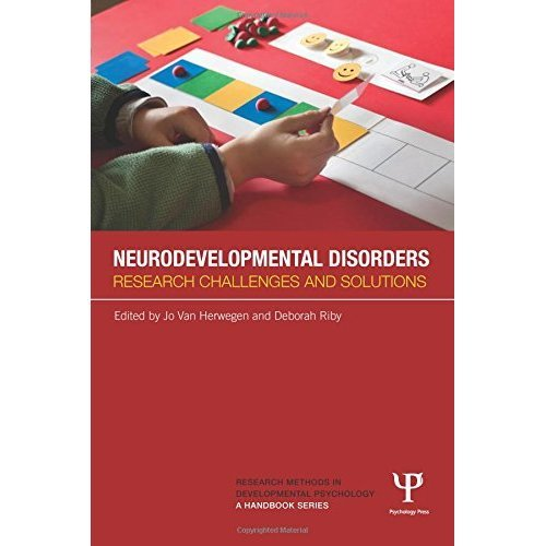 Neurodevelopmental Disorders: Research challenges and solutions (Research Methods in Developmental Psychology: A Handbook Series)