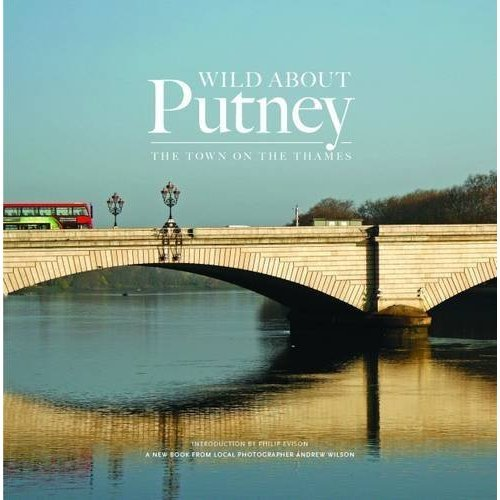 Wild About Putney: The Town by the Thames