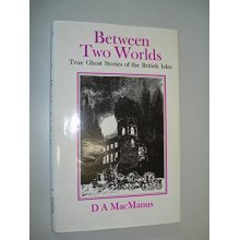Between Two Worlds: True Ghost Stories of the British Isles