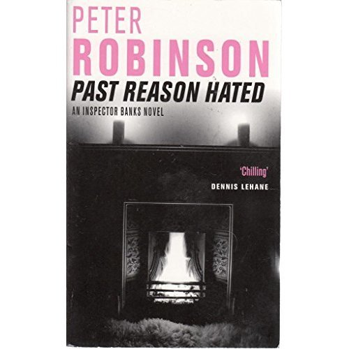 Past Reason Hated (An Inspector Banks Novel)