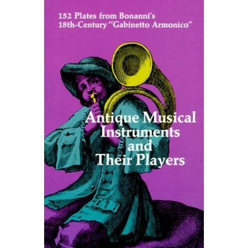 Antique Musical Instruments and Their Players (Dover Pictorial Archive) (Dover Pictorial Archives)