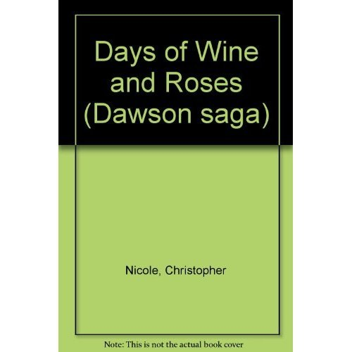 Days of Wine and Roses? (Dawson saga)