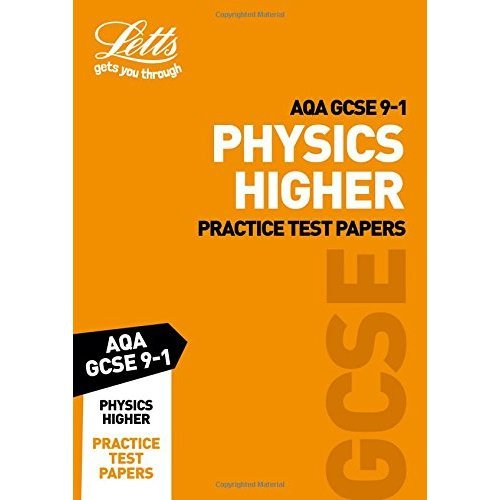 AQA GCSE 9-1 Physics Higher Practice Test Papers (Letts GCSE 9-1 Revision  Success)