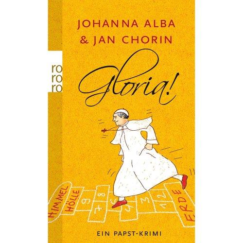 Gloria!: Ein Papst-Krimi