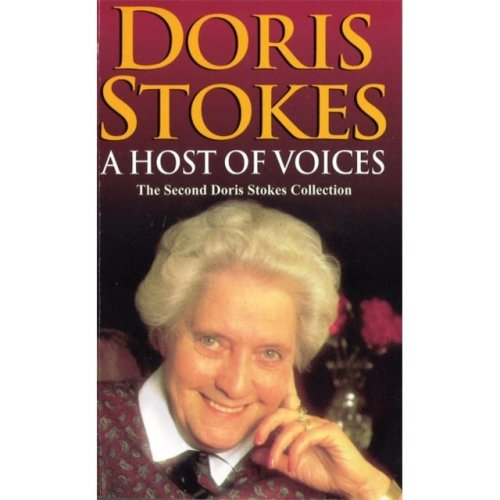 A Host Of Voices: The Second Doris Stokes Collection: Innocent Voices in My Ear & Whispering Voices (Paperback)