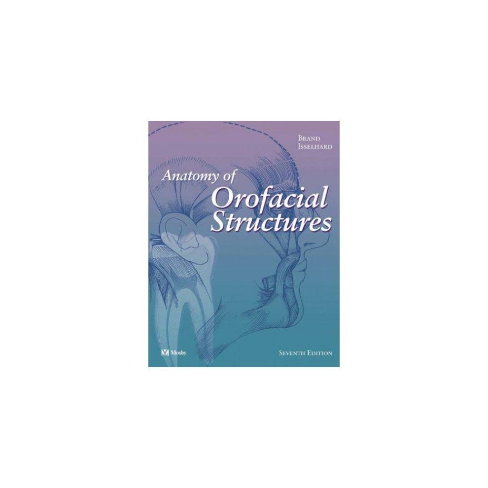 Anatomy Of Orofacial Structures 7e Anatomy Of Orofacial Structures