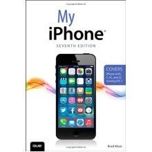 My Iphone (covers Iphone 4/4s, 5/5c and 5s Running Ios 7) (my...series)