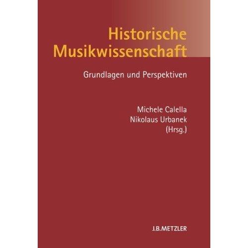 Historische Musikwissenschaft: Grundlagen und Perspektiven