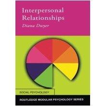 Interpersonal Relationships (routledge Modular Psychology)