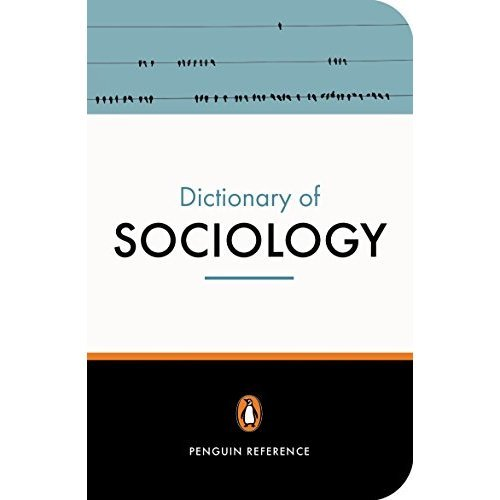 The Penguin Dictionary of Sociology (Penguin Reference)