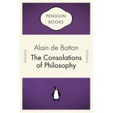 The Consolations of Philosophy (penguin Celebrations)