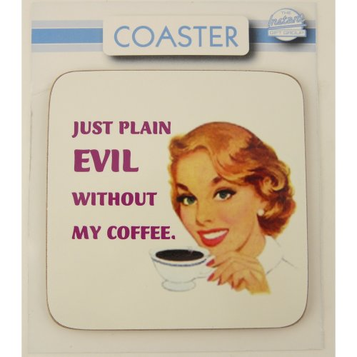 Plain Evil Without Coffee Coaster