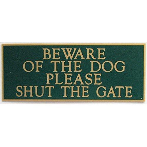 "ACRYLIC BEWARE OF THE DOG PLEASE SHUT THE GATE 5"" X 2"" SIGN IN DARK GREEN"