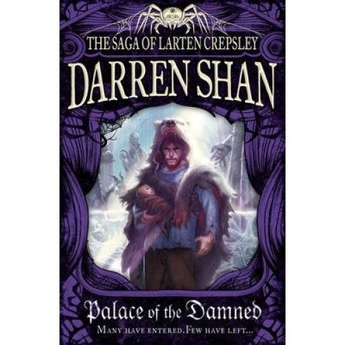 Palace of the Damned (the Saga of Larten Crepsley, Book 3)