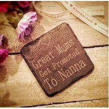 Nanna Slate Coaster - Great Mums Get Promoted To Nanna - 11x11cm