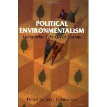 Political Environmentalism: Going behind the Green Curtain (Hoover Institution Press publications)