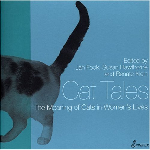 Cat Tales: The Meaning of Cats in Women's Lives (Meaning of . . . in Women's Lives Series)