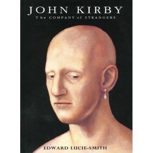 John Kirby: The Company of Strangers: The Company of Players