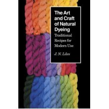 Art Craft Natural Dyeing: Traditional Recipes Modern Use
