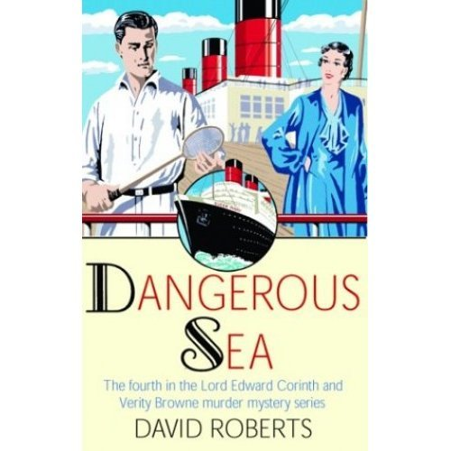 Dangerous Seas (Lord Edward Corinth and Verity Browne Murder Mystery Series)