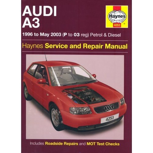 Audi A3 Petrol and Diesel Service and Repair Manual: 1996 to 2003 (Haynes Service and Repair Manuals)