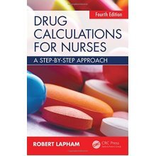 Drug Calculations for Nurses, 4th Edition: A step-by-step approach, Fourth Edition