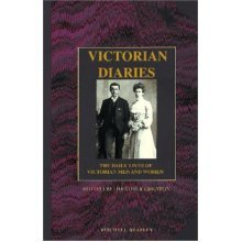 Victorian Diaries: The Daily Lives of Victorian Men and Women