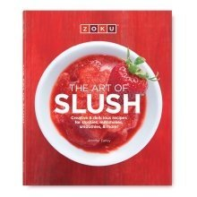 Zoku Art of Slush Recipe Book - Create Slushies  Cocktails and Smoothies