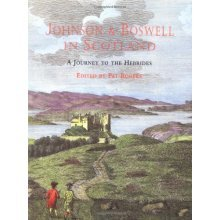 "Johnson and Boswell in Scotland: A Journey to the Hebrides - ""Journey to the Western Islands of Scotland"", ""Journal of a Tour to the Hebrides"""