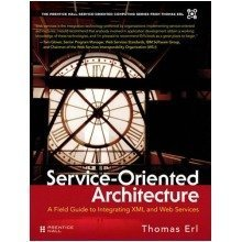 Service-oriented Architecture: a Field Guide to Integrating Xml and Web Services (prentice Hall Service-oriented Computing Series from Thomas Erl)
