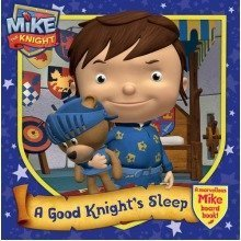 Mike the Knight: a Good Knight's Sleep
