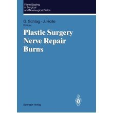 Fibrin Sealing in Surgical and Non-Surgical Fields: Volume 3: Plastic Surgery, Nerve Repair, Burns (Fibrin Sealing in Surgical and Nonsurgical Fie...