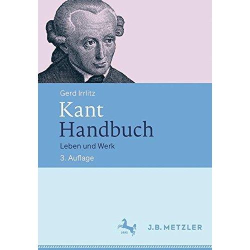 Kant Handbuch: Leben und Werk