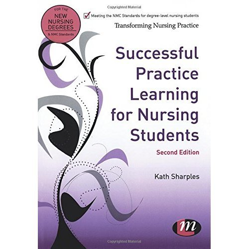 Successful Practice Learning for Nursing Students (Transforming Nursing Practice Series)