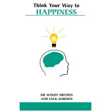 Think Your Way to Happiness (Overcoming common problems)