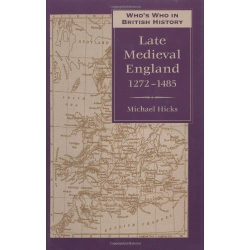 Who's Who in Late Medieval England: 1272-1485 (Who's Who in British History)