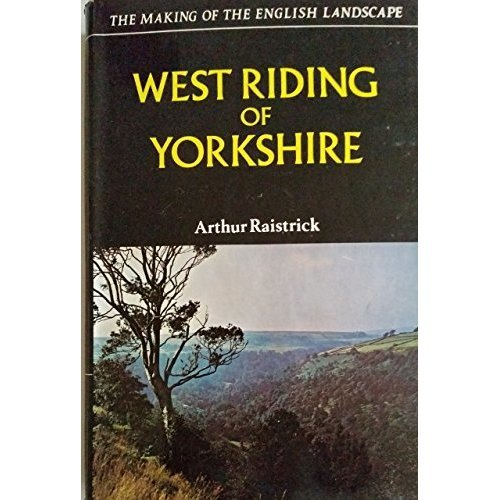 West Riding of Yorkshire (Making of the English Landscape)