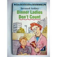 Dinner Ladies Don`t Count