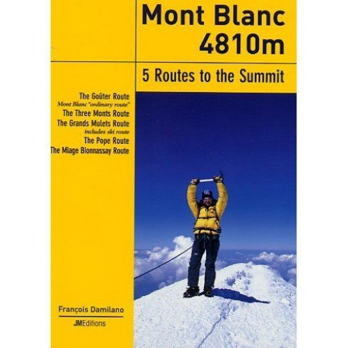 Mont Blanc 4810m - 5 Routes to the Summit