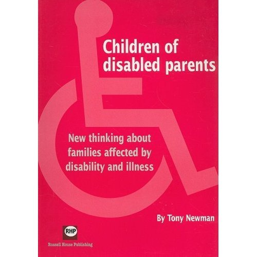 Children of Disabled Parents: New Thinking About Families Affected by Disability and Illness