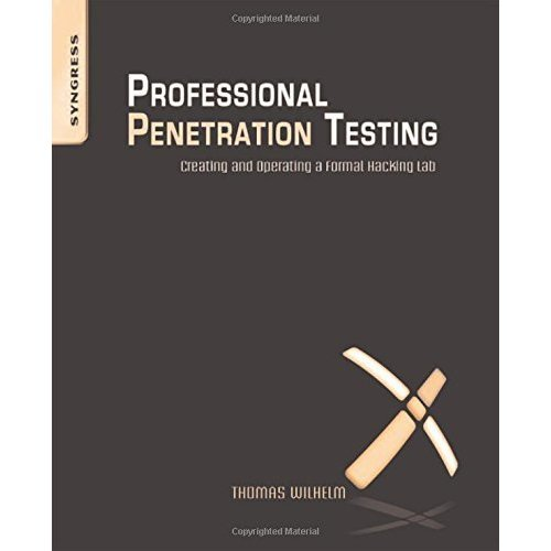Professional Penetration Testing: Volume 1: Creating and Learning in a Hacking Lab
