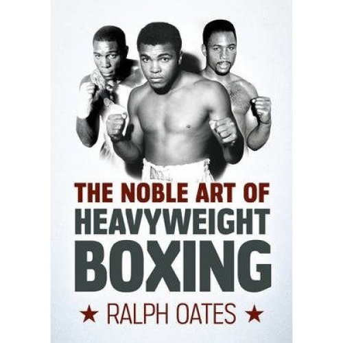 The Noble Art of Heavyweight Boxing