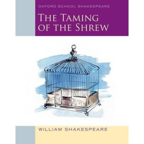 The Oxford School Shakespeare: the Taming of the Shrew